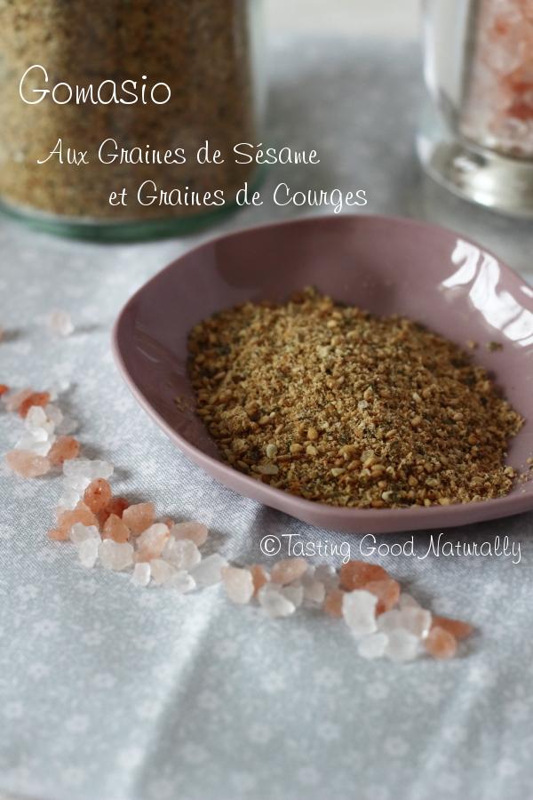 Tasting Good Naturally :Vous cherchez une nouvelle façon d'assaisonner vos plats ? Connaissez vous le Gomasio ? Venez le découvrir, ici, avec ma recette de Gomasio Bio au sel d'Himalaya, graines de sésame et graines de courges #vegan