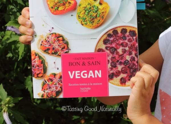 """Tasting Good Naturally : Livre """"Vegan - Recettes testées à la maison"""""""