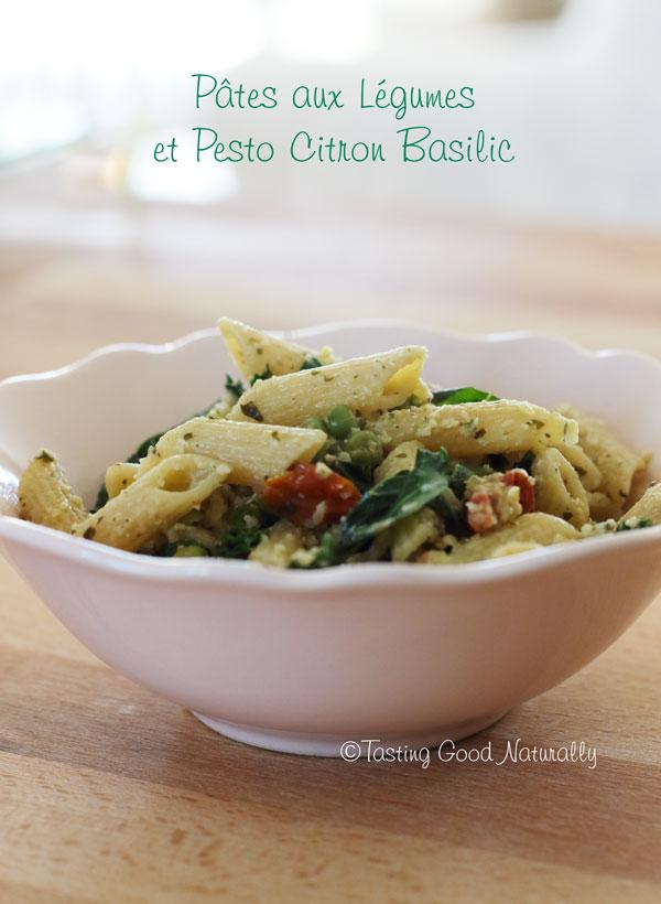 Tasting Good Naturally : Pâtes aux légumes et pesto citron basilic #vegan