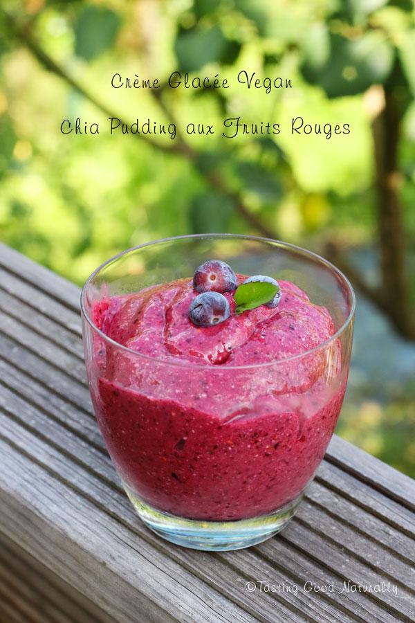 Tasting Good Naturally : Vous avez chaud ? Vous avez envie de vous rafraîchir ? Venez découvrir la Crème Glacée Chia Pudding aux Fruits Rouges #vegan