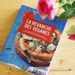 Découverte du livre : «La Revanche des Véganes» d'Isa Chandra Moskowitz + recette