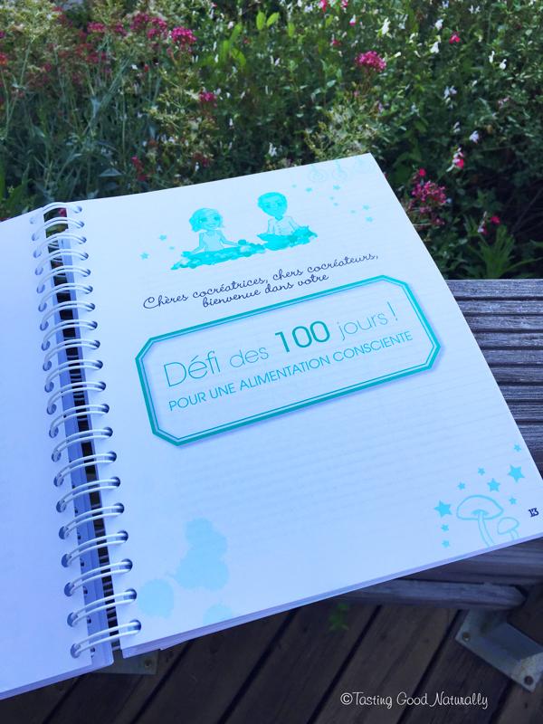 Tasting Good Naturally : Vous avez envie de vous lancer des défis pour réinventer votre façon de vous alimenter ? Venez essayer avec moi le Défi des 100 jours pour une alimentation consciente.