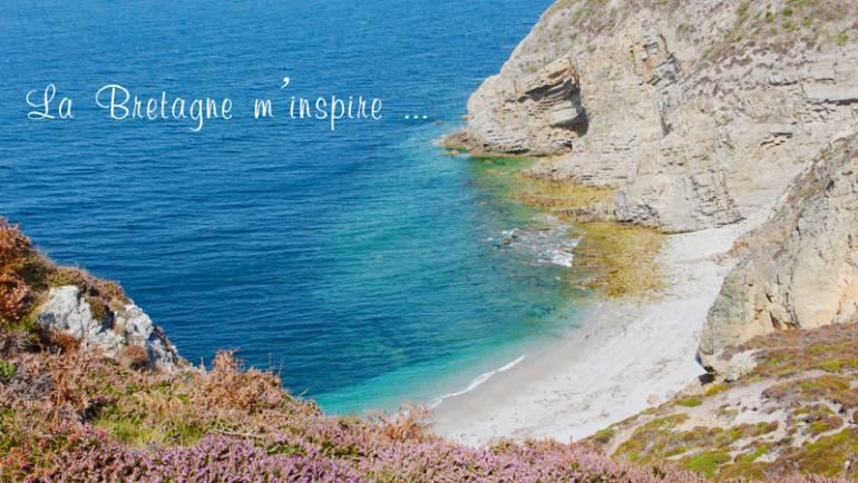 La Bretagne m'inspire !