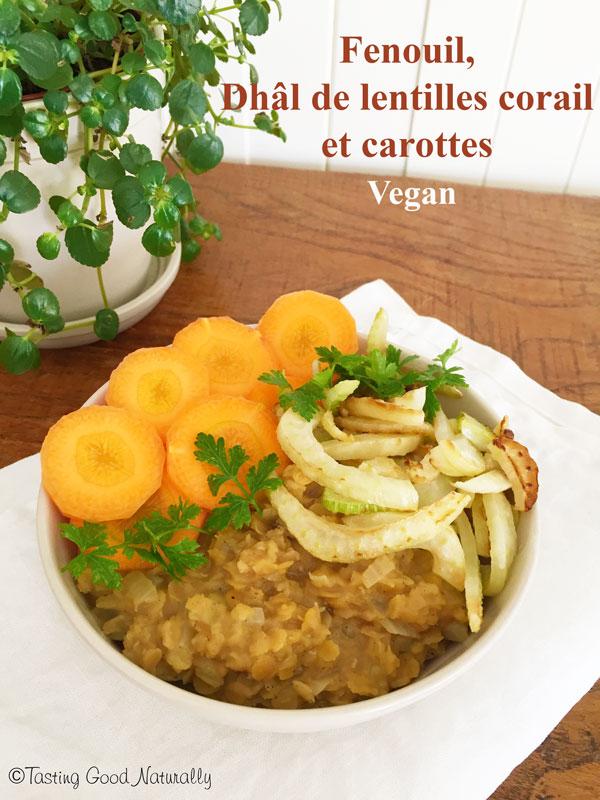 Tasting Good Naturally : Aujourd'hui, je vous fais découvrir une idée de repas hyper réconfortante avec ces températures fraiches : un bol de fenouil, dhâl de lentilles corail et carotte vegan.