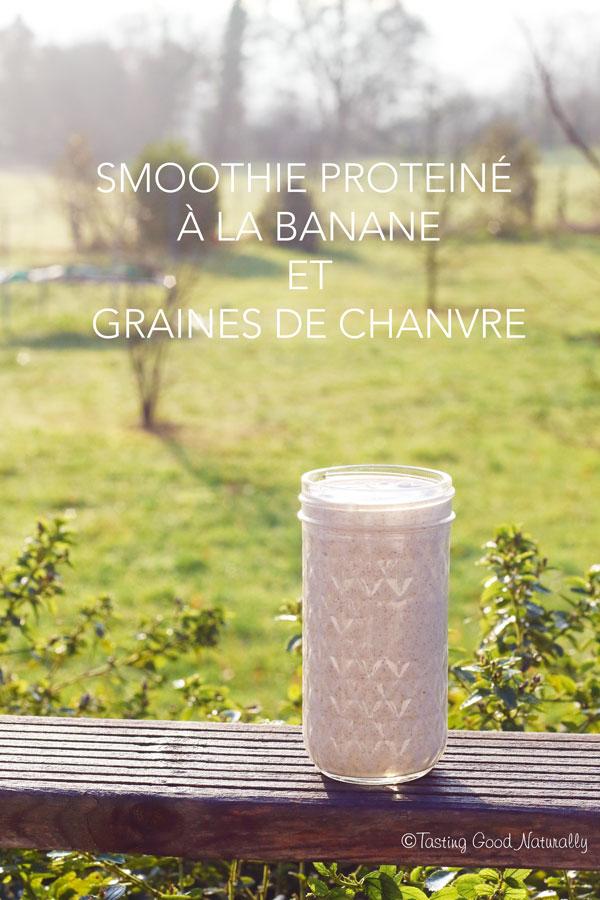 Tasting Good Naturally : Voici un smoothie protéiné à la banane et graines de chanvre délicieux et parfait pour bien commencer la journée ou si vous faites du sport.