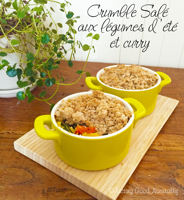 Tasting Good Naturally : Aujourd'hui, on se retrouve avec une recette de Crumble salé aux légumes d'été et curry. Un régal pour finir les derniers légumes de l'été avant l'automne.