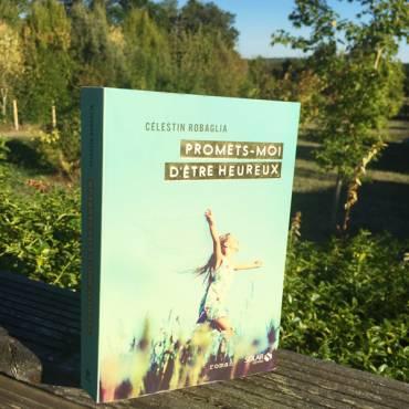 J'ai lu «Promets-moi d'être heureux» de Célestin Robaglia
