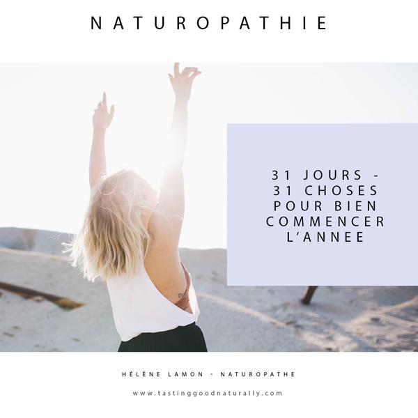 Tasting Good Naturally : Je vous embarque avec moi, pendant 31 jours, pour découvrir en Naturopathie, 31 choses pour bien commencer l'année.