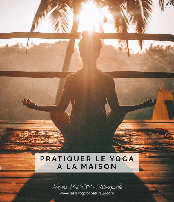 Tasting Good Naturally : Nous poursuivons les 31 choses pour bien commencer l'année en Naturopathie. Et aujourd'hui, je vous parle de l'intérêt de pratiquer le yoga à la maison.