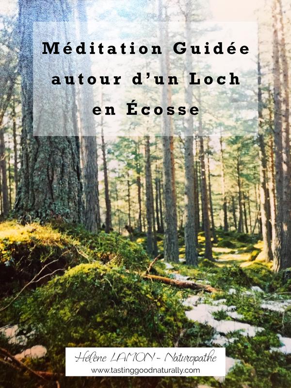Tasting Good Naturally : Aujourd'hui, je vous amène, avec moi, en Ecosse pour une méditation guidée autour d'un Loch en Ecosse.