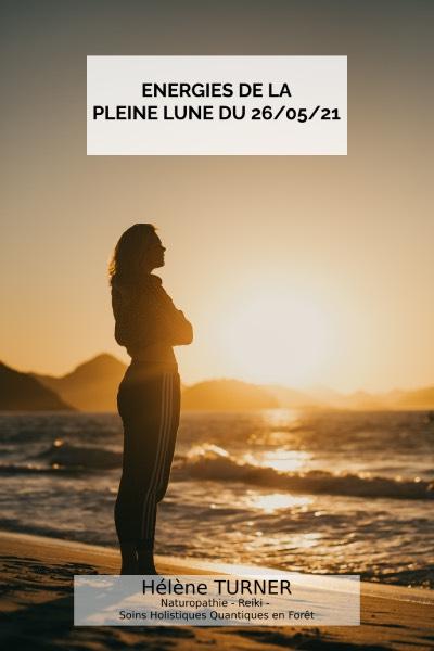Hélène TURNER - Naturopathie - Reiki : Aujourd'hui, quelques conseils pour mieux vivre les énergies de la pleine lune du 26/05.